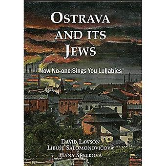 Ostrava and its Jews: `Now� no-one sings you lullabies'