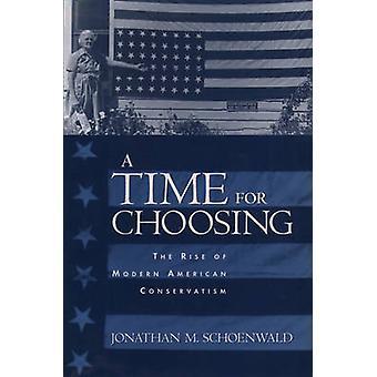 En tid for å velge fremveksten av moderne amerikansk bevaring av Schoenwald & Jonathan M.