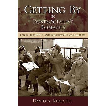 Immer durch in Postsocialist Rumänien Arbeit der Arbeiter Körperkultur durch Kideckel & David A.