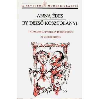Anna Edes by Kosztolanyi & Dezso