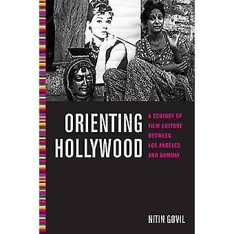 Orientere Hollywood filmkultur mellem Los Angeles og Bombay af Govil & Nitin århundredes