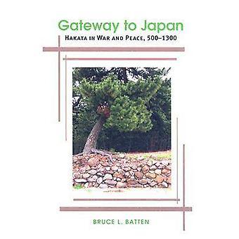 Gateway to Japan Hakata i krig och fred 5001300 av Batten & Bruce Loyd