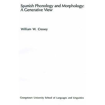 Espanhol fonologia e morfologia A vista generativo por Cressey & William W.