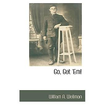Go Get Em by Wellman & William A.