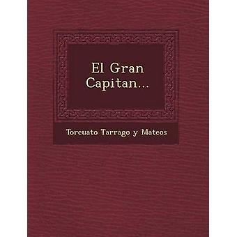 El Gran Capitan... by Torcuato Tarrago y. Mateos