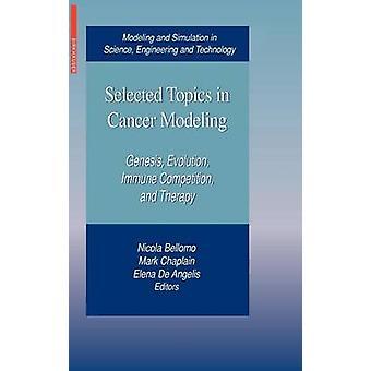 Tópicos selecionados em câncer modelagem Gênesis evolução imune concorrência e terapia por Bellomo & Nicola