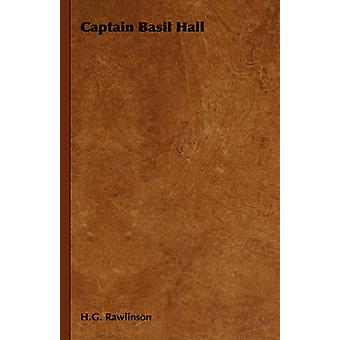 Captain Basil Hall by Rawlinson & H. G.