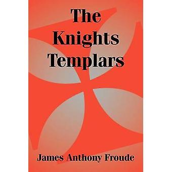 Knights Templar den av Froude & James Anthony