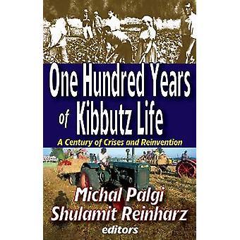 Cien años de Kibbutz vida un siglo de crisis y reinvención por Palgi y Michal