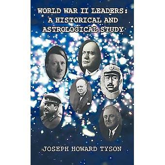 Dem zweiten Weltkrieg Führer A historische und astrologischen Studie von Tyson & Joseph Howard