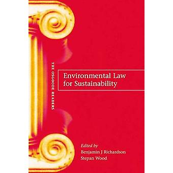 Environmental Law for Sustainability A Reader by Richardson & Benjamin J.