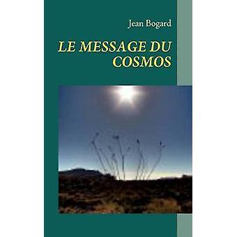 Le message du cosmos by Bogard & Jean
