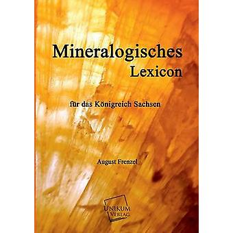 Mineralogisches Lexicon by Frenzel & August