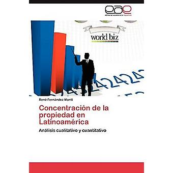 Concentracin de la propiedad en Latinoamrica by Fernndez Montt Ren