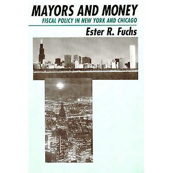 Mayors and Money - Fiscal Policy in New York and Chicago (2nd) by Este