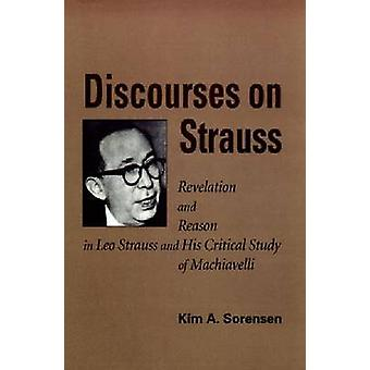 Discourses on Strauss - Revelation and Reason in Leo Strauss and His C