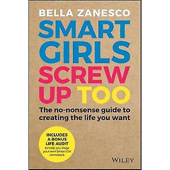 Smart Girls Screw Up Too - A no-nonsense approach to supergluing it al