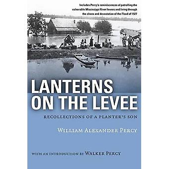 Lanterns on the Levee - Recollections of a Planter's Son by William Al