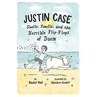 Justin Case - Shells - Smells - and the Horrible Flip-Flops of Doom by
