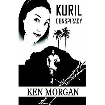 Kuril Conspiracy by Ken Morgan - 9781413783964 Book
