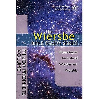 Wiersbe Bible Study Series - Minor Prophets Vol 1 by Warren Wiersbe -