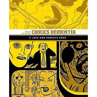 Comics Dementia - A Love and Rockets Book by Gilbert Hernandez - 97816