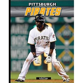 Pittsburgh Pirates by Ray Frager - 9781624034817 Book