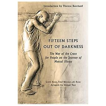 Fifteen Steps Out of Darkness - The Way of the Cross for People on the