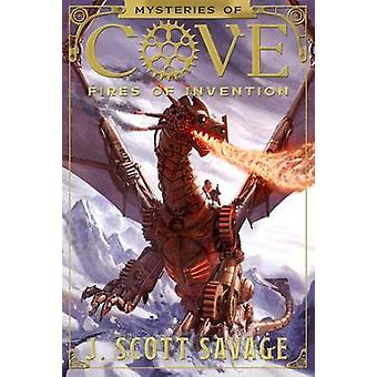 Fires of Invention by J Scott Savage - 9781629720920 Book