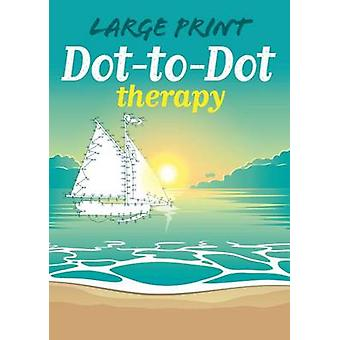 Large Print Dot-To-Dot Therapy by Adam Linley - Jim Peacock - 9781784