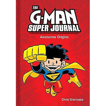 The G-Man Super Journal - Awesome Origins by Chris Giarrusso - 9781449