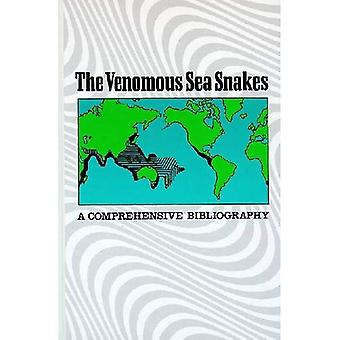 The Venomous Sea Snakes: A� Comprehensive Bibliography