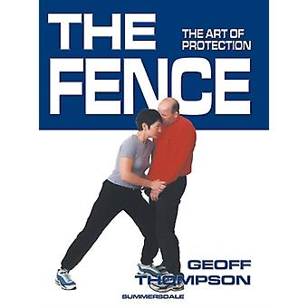 The Fence: The Art of Protection (Paperback) by Thompson Geoff