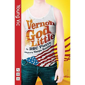 Vernon God Little: The Play (Paperback) by Pierre D. B. C.