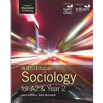 Wjec/Eduqas Sociology For A2 & Year 2 by Griffiths Janis McIntosh John
