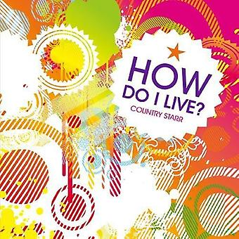 Country Starr - How Do I Live (the Dance Mixes) [CD] USA import
