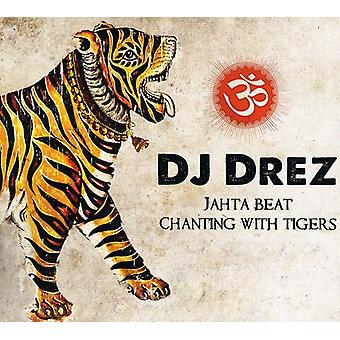 DJ Drez - Jahta Beat: Chanting med tigre [CD] USA import