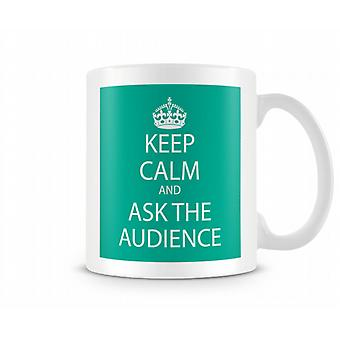 Mantener la calma y pedir la taza impresa de audiencia