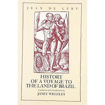 História de uma viagem à terra do Brasil por Jean De Lery - Janet Wha