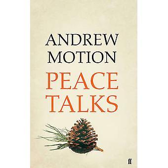 Fredsforhandlingerne (Main) af Andrew Motion - 9780571325474 bog
