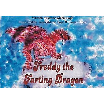 Freddy the Farting Dragon by Anne-Marie Pope - Anne-Marie Pope - Laur
