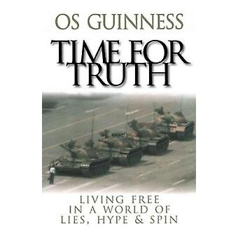 Time for Truth - Living Free in a World of Lies - Hype & Spin by Os Gu