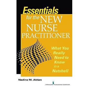 Essentials for the New Nurse Practitioner - What You Really Need to Kn