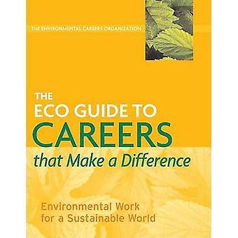 L'éco Guide vers des carrières qui font la différence - f de travaux environnementaux