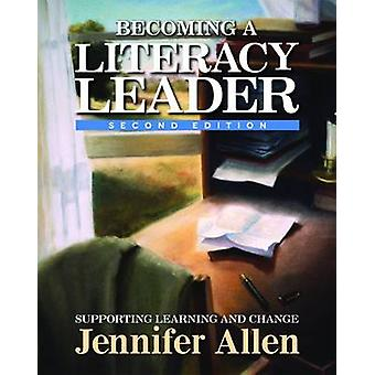 Becoming a Literacy Leader - Supporting Learning and Changing by Jenni