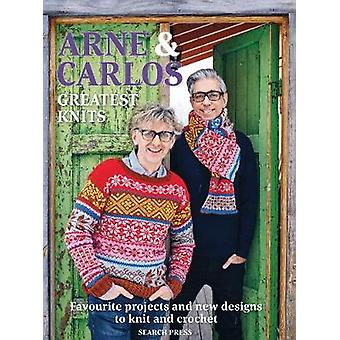 Arne & Carlos - Greatest Knits - Favourite Projects and New Designs to