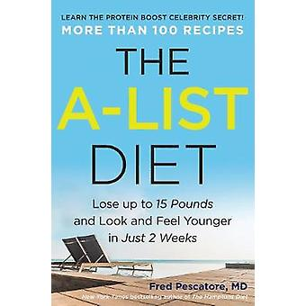 The A-List Diet - Lose Up to 15 Pounds and Look and Feel Younger in Ju