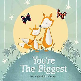 You're the Biggest by Lucy Tapper - 9781907860041 Book