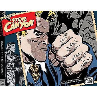 Steve Canyon - Volume 1 - 1947-1948 by Milton Caniff - Milton Caniff -