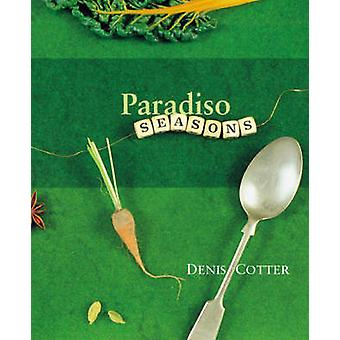 Paradiso Seasons by Denis Cotter - 9780953535347 Book